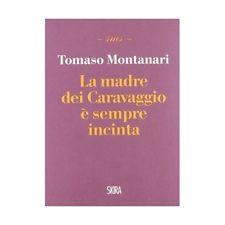 la_madre_dei_Caravaggio_Montanari